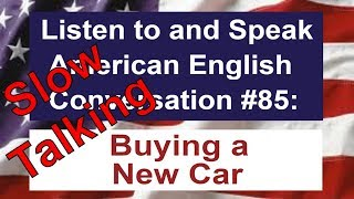 Learn to Talk Slow - Listen to and Speak American English Conversation #85