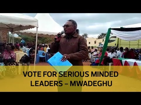 Vote for serious minded people - Mwadeghu