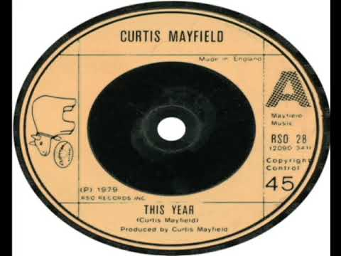 Curtis Mayfield   This Year 1979