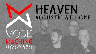 Heaven - Mode Machine Depeche Mode Tribute Band