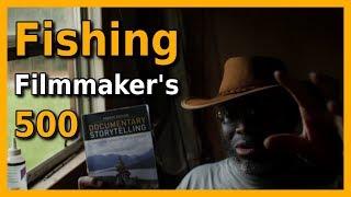 Fishing Filmmakers 500 Challenge