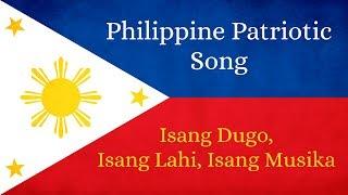 Philippine Patriotic Song | Isang Dugo, Isang Lahi, Isang Musika