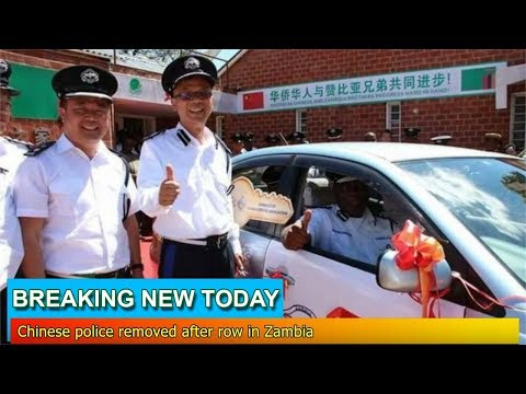 Breaking News - Chinese police removed after row in Zambia