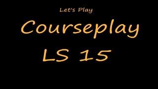 LS15 Courseplay Tutorial | Folge #001 |Installation und Grundlagen  [HD]