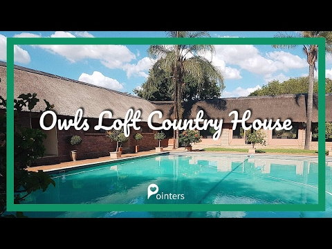 Owls Loft Country House — Johannesburg | South Africa | Pointers Travel