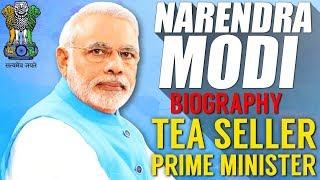 Narendra Modi Biography | tea seller to Prime Minister 2019