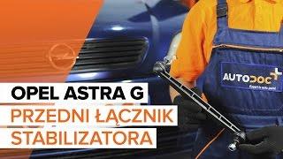 Jak wymienić łącznik stabilizatora przedniego w OPEL ASTRA G TUTORIAL | AUTODOC