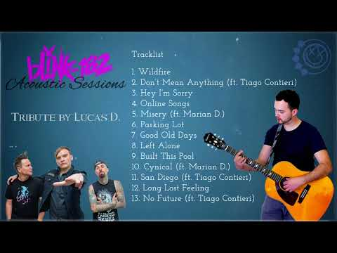 Blink 182 - Acoustic Sessions - Complete Album 2017 (Tribute by Lucas D.)