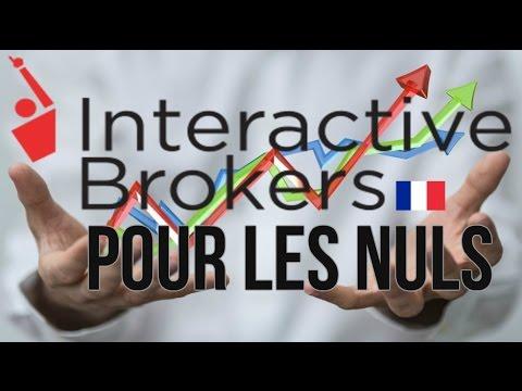 Interactive brokers pour les nuls   tutoriel