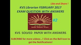 KVS LIBRARIAN 22 FEB 2018 EXAM QUESTIONS With EXPLANATIONS.