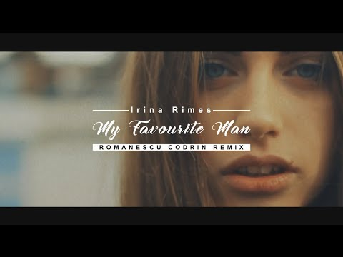 Irina Rimes - My Favourite Man (Romanescu Codrin Remix) [ Video Edit ]