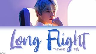 Cover images TAEYONG (태용) - 'Long Flight' LYRICS [HAN|ROM|ENG COLOR CODED] 가사
