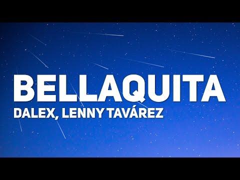 Dalex, Lenny Tavrez - Bellaquita (Letra)