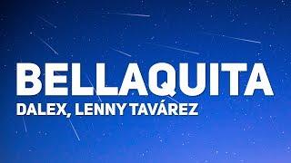 Download Dalex, Lenny Tavárez - Bellaquita (Letra) Mp3 and Videos