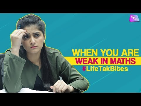 When You Hate Maths | Life Tak Bites | Maths Problems | When You Hate Numbers