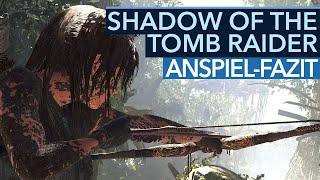 Shadow of the Tomb Raider ist brutal - Aber ist es auch gut?