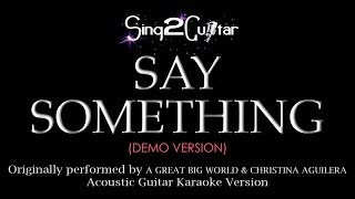 Say Something (Acoustic Guitar Karaoke Demo) A Great Big World & Christina Aguilera