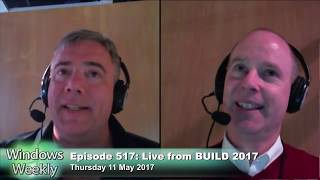 Windows Weekly 517: Live From Build 2017