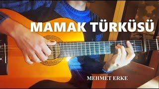 Mamak Türküsü Gitar Cover - Mehmet ERKE