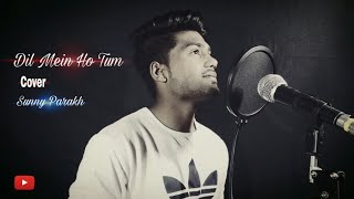 CHEAT INDIA : Dil Mein Ho Tum | Armaan Malik | Cover By Sunny Parakh