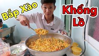 Lâm Vlog - Làm Thau Bắp Xào Khổng Lồ Cho 10 Người Ăn