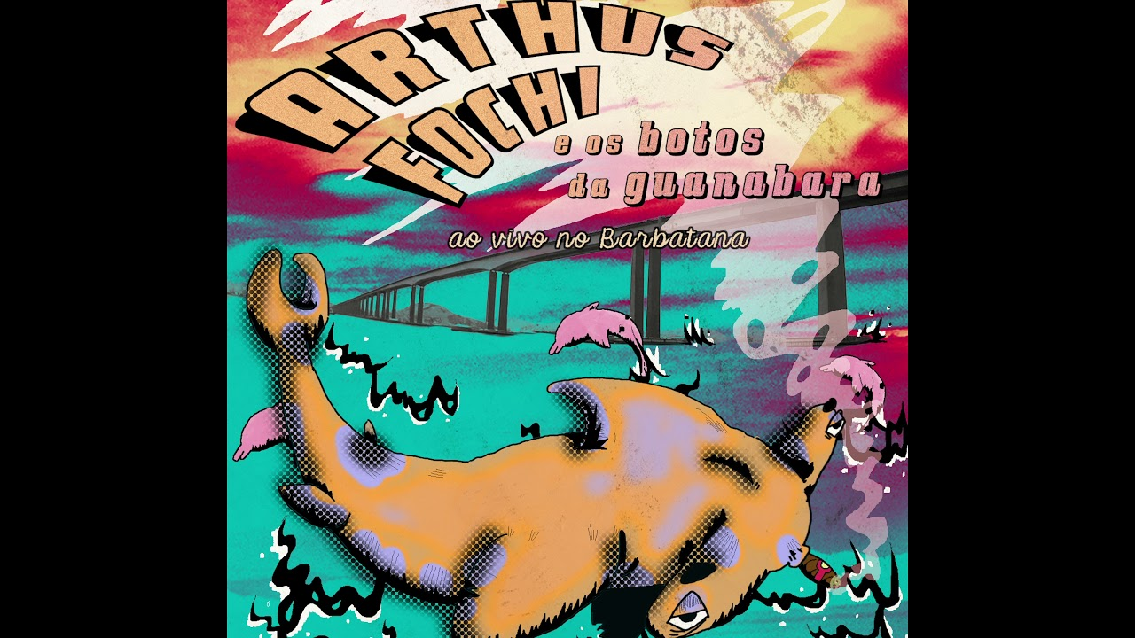 Arthus Fochi e Os botos da Guanabara - Ao vivo no Barbatana  (2019)