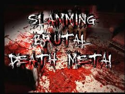 SLAMMING BRUTAL DEATHCORE SONGS!!!!
