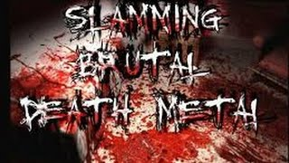 SLAMMING BRUTAL DEATHCORE SONGS!!!!