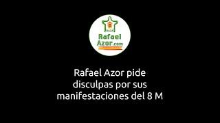 Rafael Azor pide disculpas por sus manifestaciones del 8 M