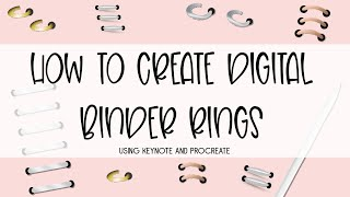 How to Create Your Own Realistic-Looking Binder Rings (using Keynote & Procreate)!