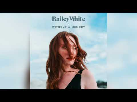 Without a Memory - Bailey White (Single)