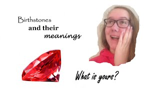 Birthstones and their Meanings - What