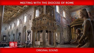 Pope Francis - Meeting with the Diocese of Rome 2018-05-14