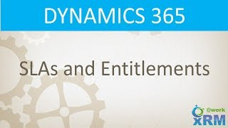 DYNAMICS 365: Working with SLA and Entitlement Features