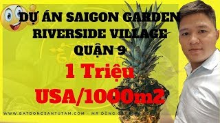 ĐỘT NHẬP DỰ ÁN 1 TRIỆU USA/LÔ SAIGON GARDEN RIVERSIDE VILLAGE QUẬN 9