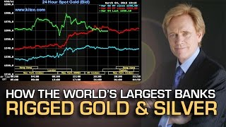 BUSTED: How The World's Largest Banks Rigged Gold & Silver Prices - Mike Maloney