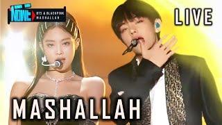 MASHALLAH - BTS & BLACKPINK LIVE (Ek Tha Tiger  - Salman Khan)