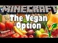 Minecraft   THE VEGAN OPTION MOD!!!   (Go Vegan, Veganism) Minecraft Mod Review