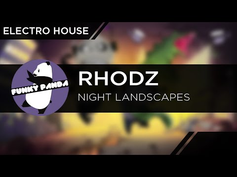 ElectroHOUSE || Rhodz - Night Landscapes