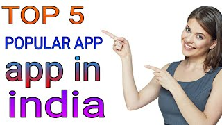 top 5 most popular app in india 2017