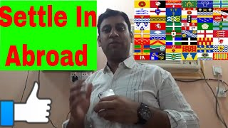 Settle Abroad || Must Watch To Settle In Abroad