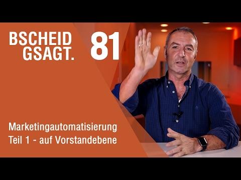 Bscheid gsagt - Folge 81:  Marketingautomatisierung Teil 1