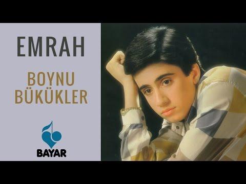 Emrah - Boynu Bükükler