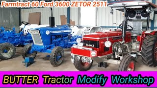 Ford 3600 farmtract 60 zetor 2511 standard 460 modify in butter tractor workshop / tractor modify