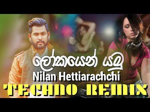 lokayen-yamu- techno-remix- -nilan-hettiarachchi- -dj-tropica- -sinhaladj-remix
