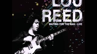 Lou Reed - You Wear It So Well (Live)