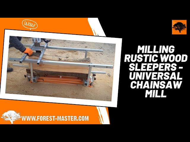 Milling Rustic Wood Sleepers - Universal Chainsaw Mill