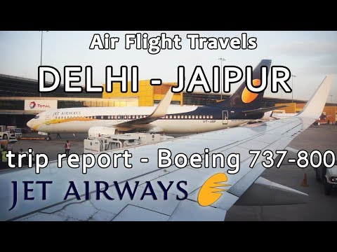 Trip & Lounge Report : Jet Airways | Delhi to Jaipur | 9W725 | B737 | Economy | DEL-JAI