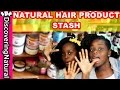 Our Natural Hair Products Stash and Staples  | #NaturalHair