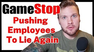 Gamestop FORCING Associates To Lie To Customers, Again | The Saga Continues